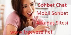 Trgeveze Sohbet Chat, Mobil Sohbet, ve Arkadaş Sitesi